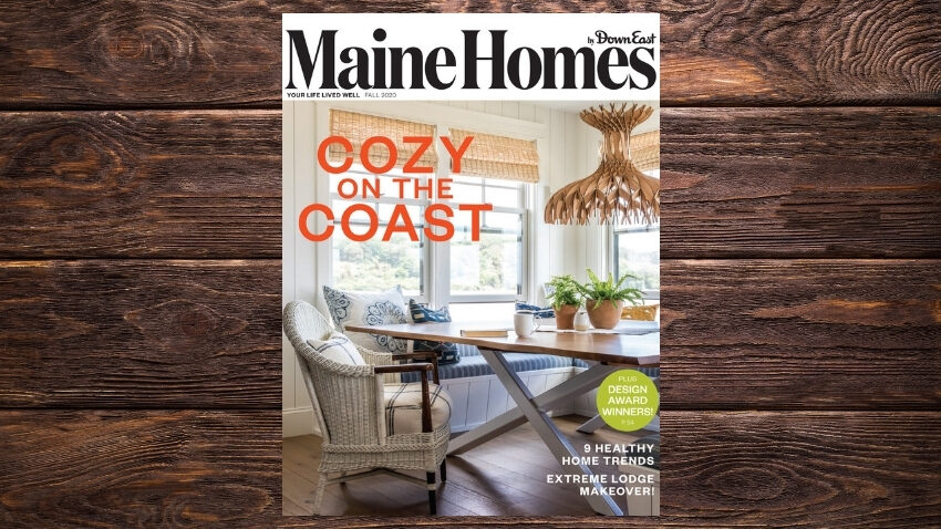 Maine Homes by Down East magazine, Fall 2020