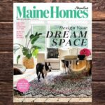 Maine Homes by Down East magazine, Spring 2021