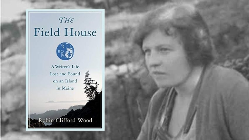 Living in author Rachel Field's Sutton Island home inspired Robin Clifford Wood to publish her biography.