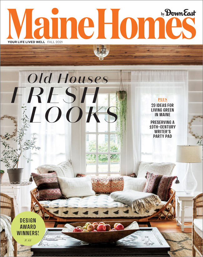 Maine Homes by Down East magazine, Fall 2021